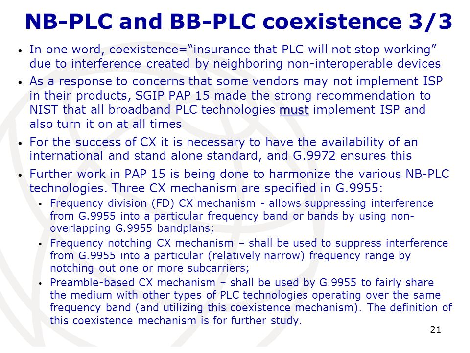 NB-PLC and BB-PLC coexistence 3/3 In one word, coexistence=insurance that PLC will not stop working due to interference created by neighboring non-int
