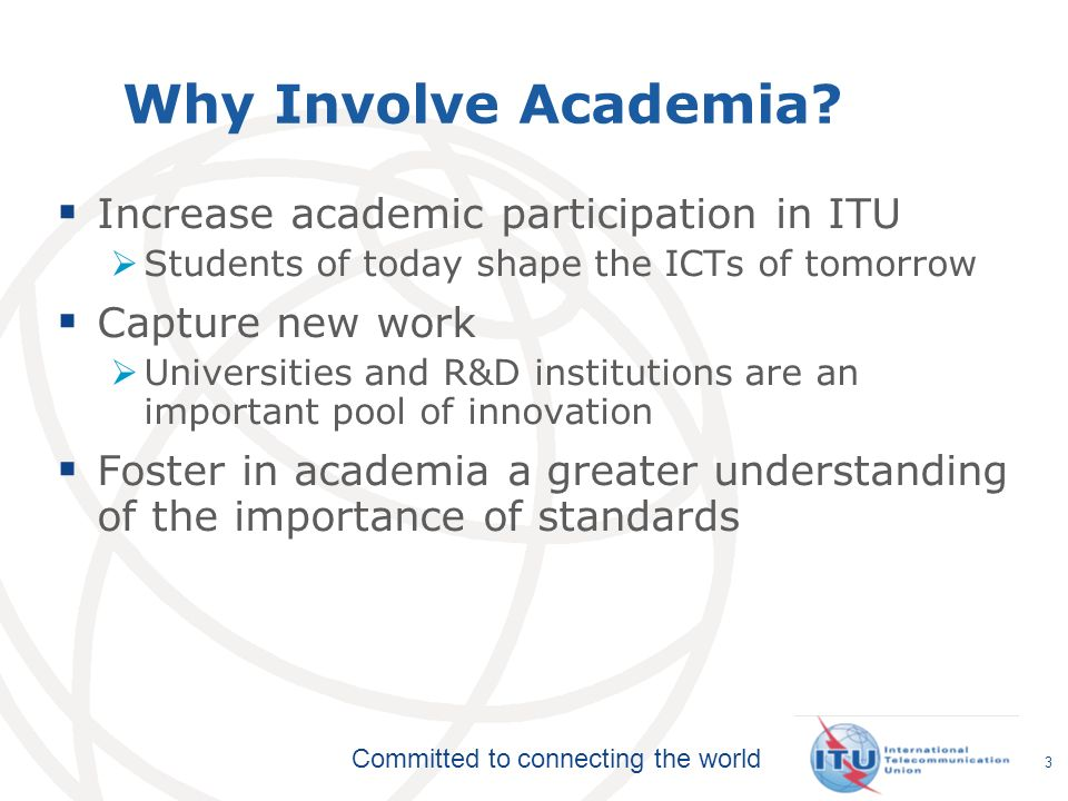 Committed to connecting the world Why Involve Academia.