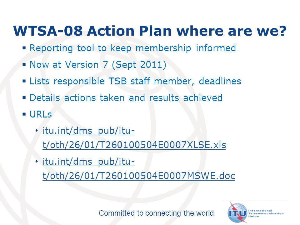 Committed to connecting the world WTSA-08 Action Plan where are we.