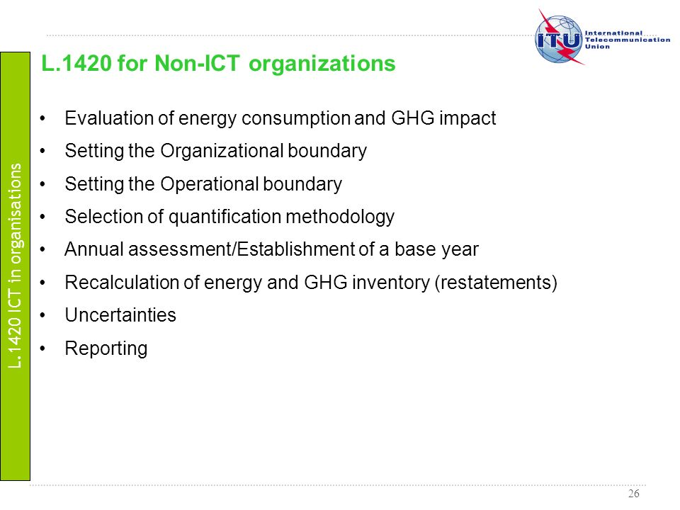 26 Evaluation of energy consumption and GHG impact Setting the Organizational boundary Setting the Operational boundary Selection of quantification me