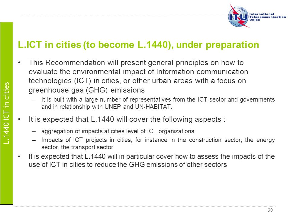 30 This Recommendation will present general principles on how to evaluate the environmental impact of Information communication technologies (ICT) in