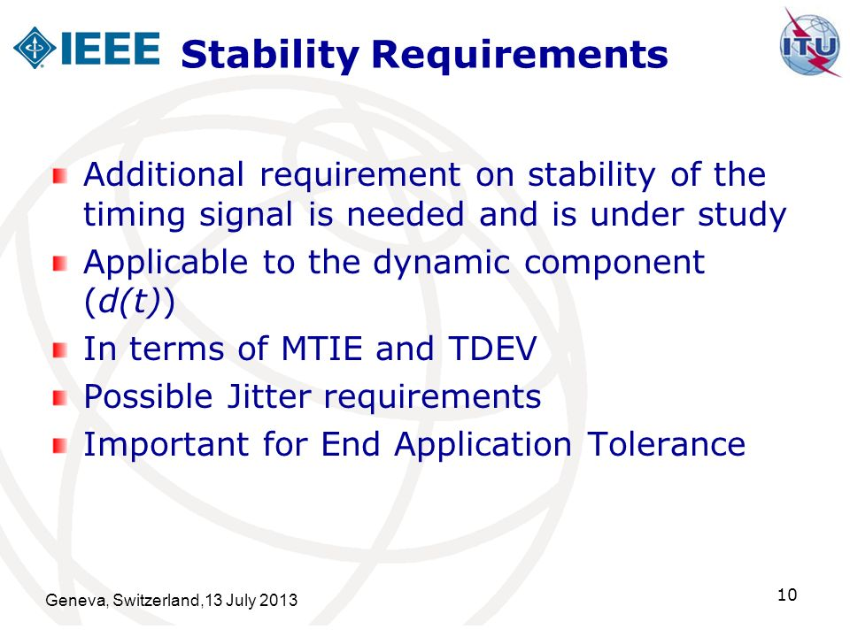 Stability Requirements Additional requirement on stability of the timing signal is needed and is under study Applicable to the dynamic component (d(t)