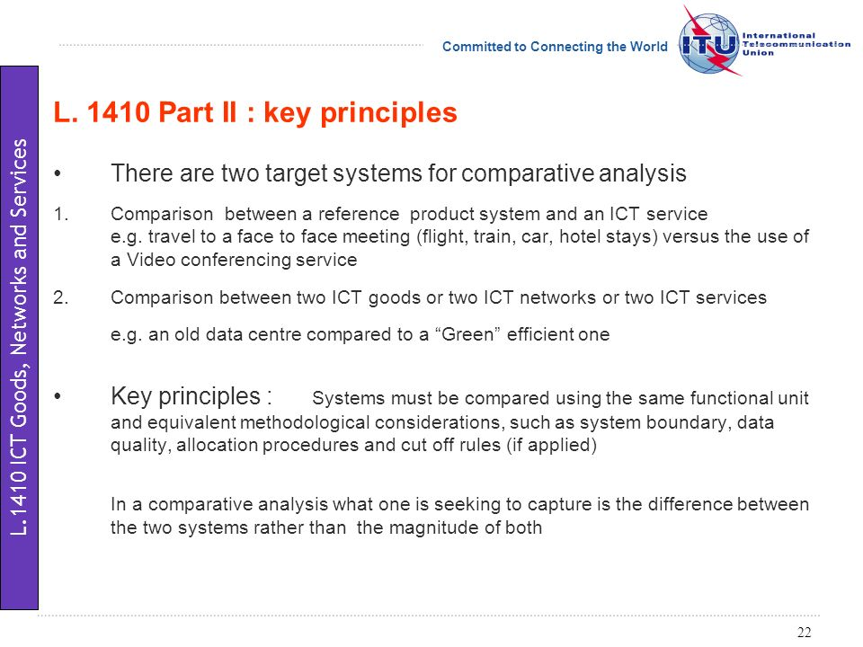 Committed to Connecting the World There are two target systems for comparative analysis 1.Comparison between a reference product system and an ICT service e.g.