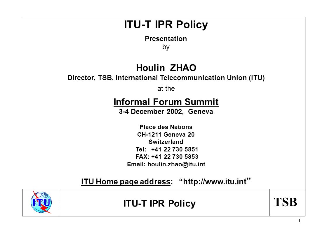 TSB 2 nTo insure that Recommendations can be used by everybody without discrimination nTo exclude the commercial (monopolistic) abuse by a holder of a patent which is embodied fully or partly in a Recommendation Why an ITU-T Patent Policy?