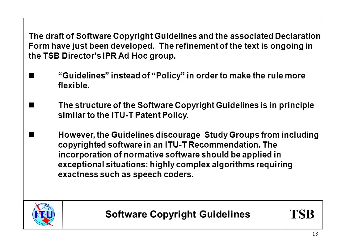 TSB 13 The draft of Software Copyright Guidelines and the associated Declaration Form have just been developed.