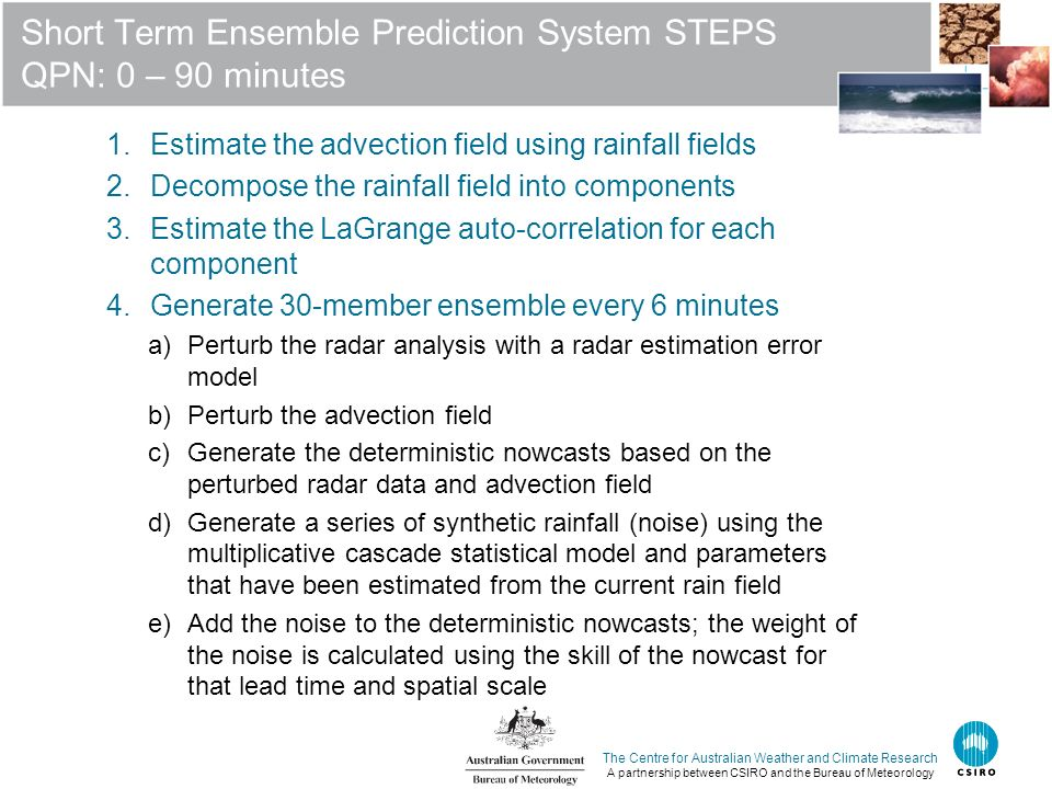 The Centre for Australian Weather and Climate Research A partnership between CSIRO and the Bureau of Meteorology Short Term Ensemble Prediction System