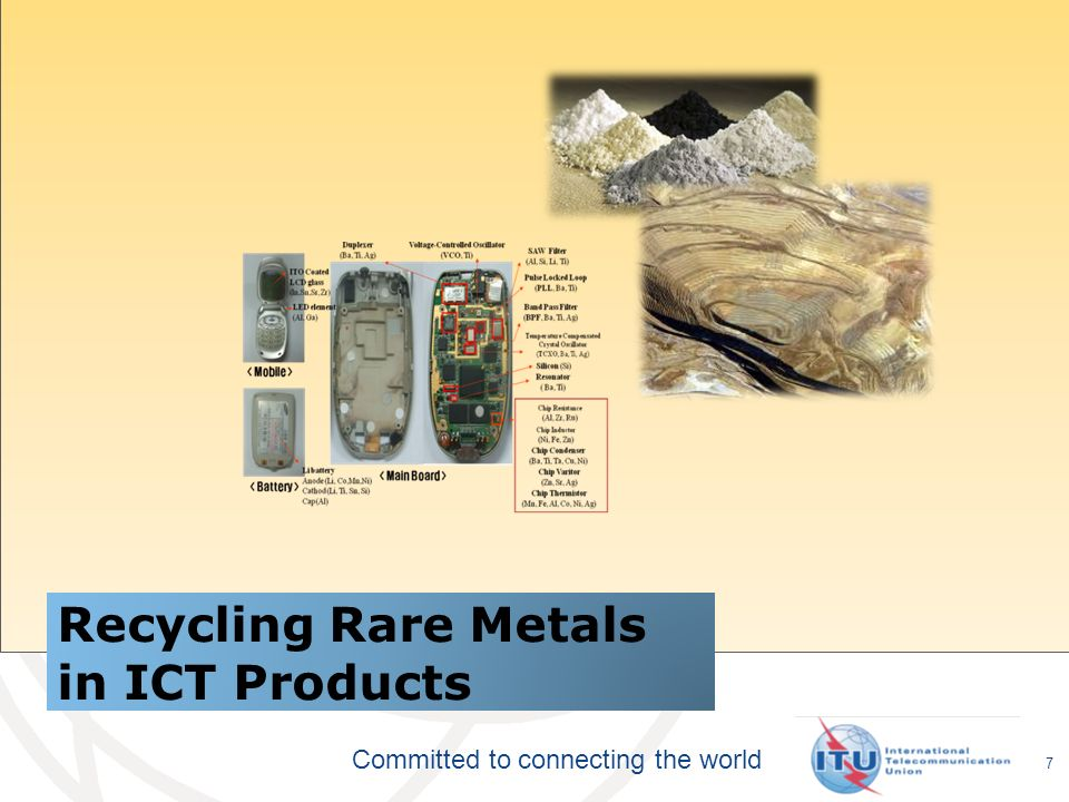 Committed to connecting the world Recycling Rare Metals in ICT Products 7