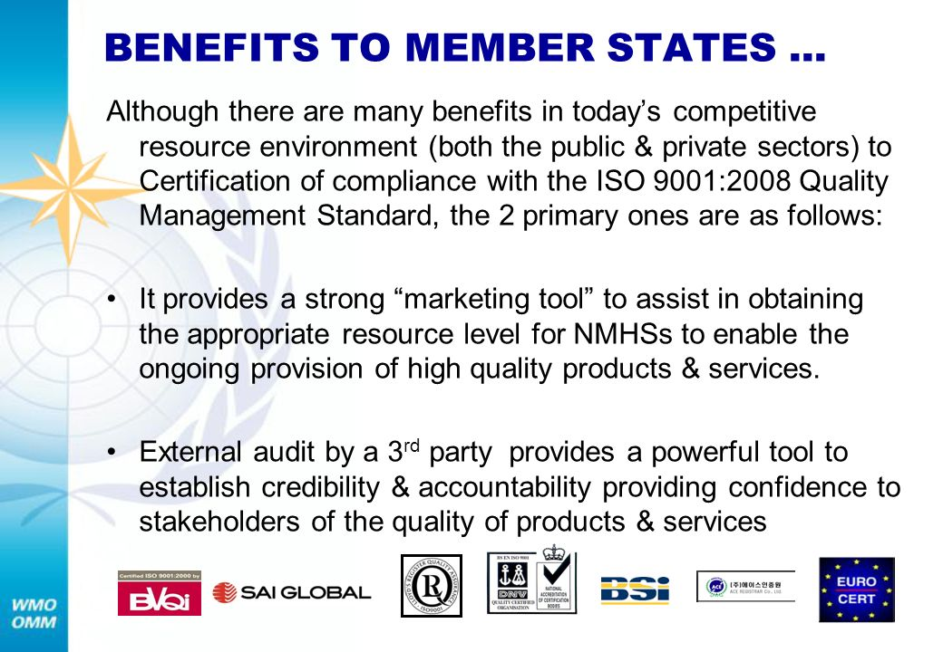 BENEFITS TO MEMBER STATES... Although there are many benefits in todays competitive resource environment (both the public & private sectors) to Certif