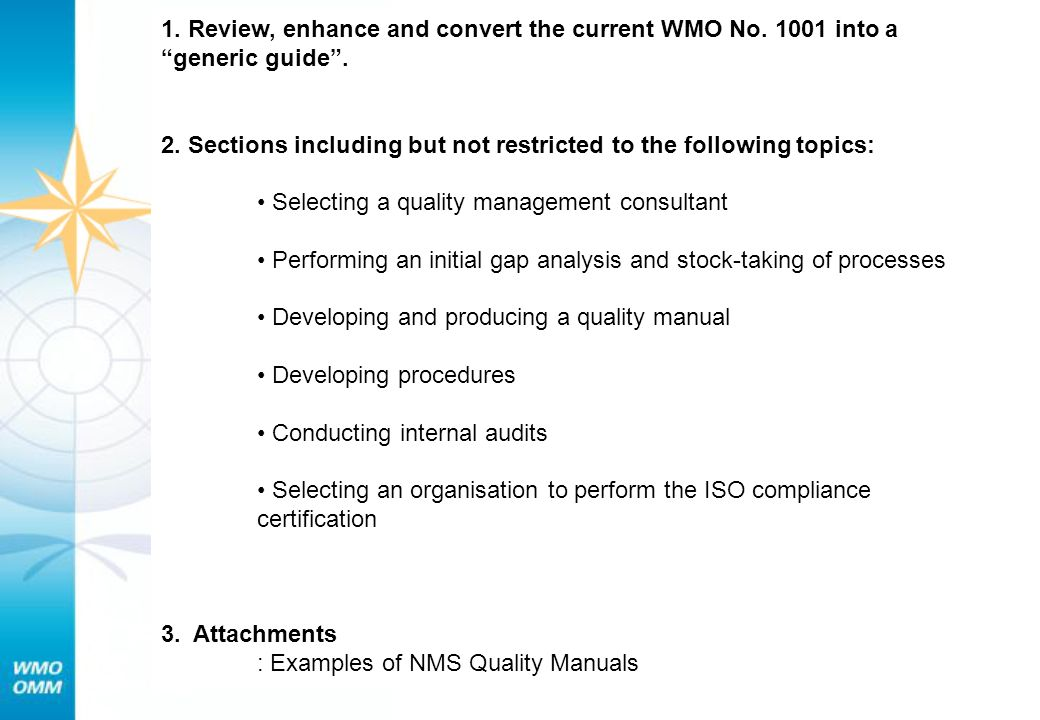 1. Review, enhance and convert the current WMO No. 1001 into a generic guide. 2. Sections including but not restricted to the following topics: Select