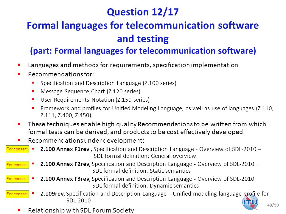 Question 12/17 Formal languages for telecommunication software and testing (part: Formal languages for telecommunication software) Languages and metho