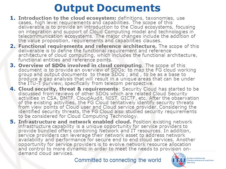 Committed to connecting the world Output Documents 1. Introduction to the cloud ecosystem: definitions, taxonomies, use cases, high level requirements
