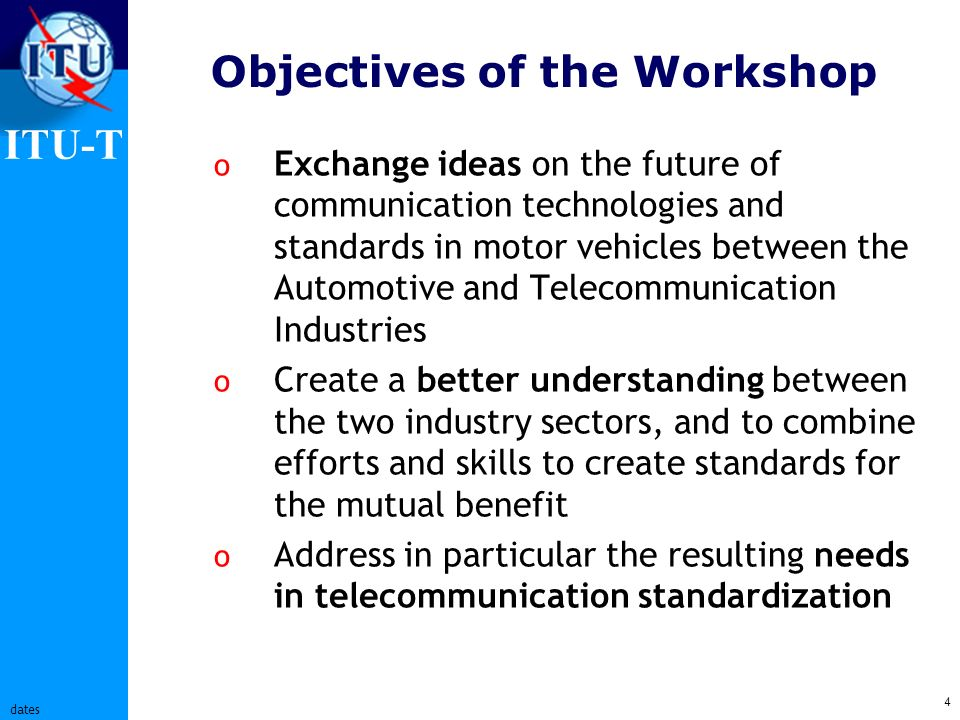 ITU-T 5 dates Principles of the workshop o Call for papers The most of the presentations were received after this call.