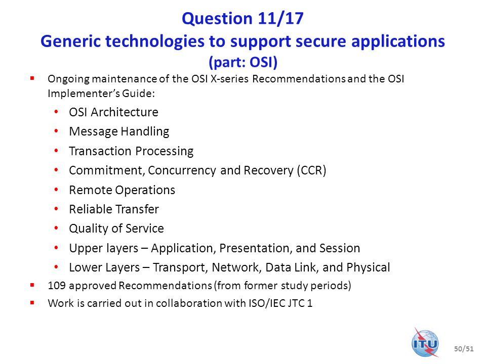 Question 11/17 Generic technologies to support secure applications (part: OSI) Ongoing maintenance of the OSI X-series Recommendations and the OSI Imp
