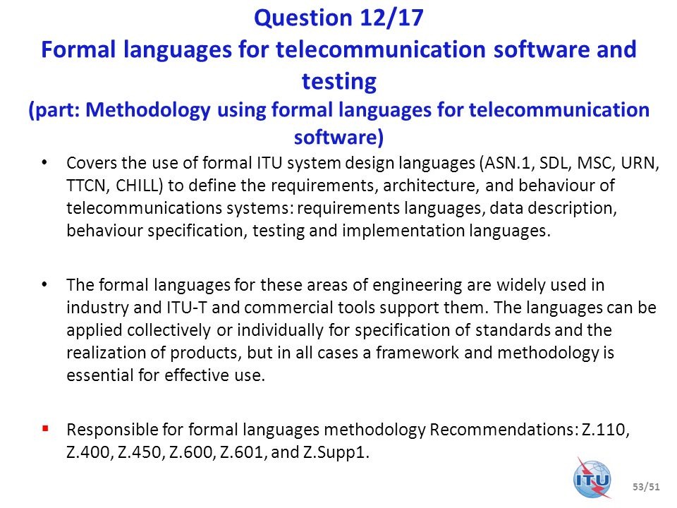 Question 12/17 Formal languages for telecommunication software and testing (part: Methodology using formal languages for telecommunication software) C