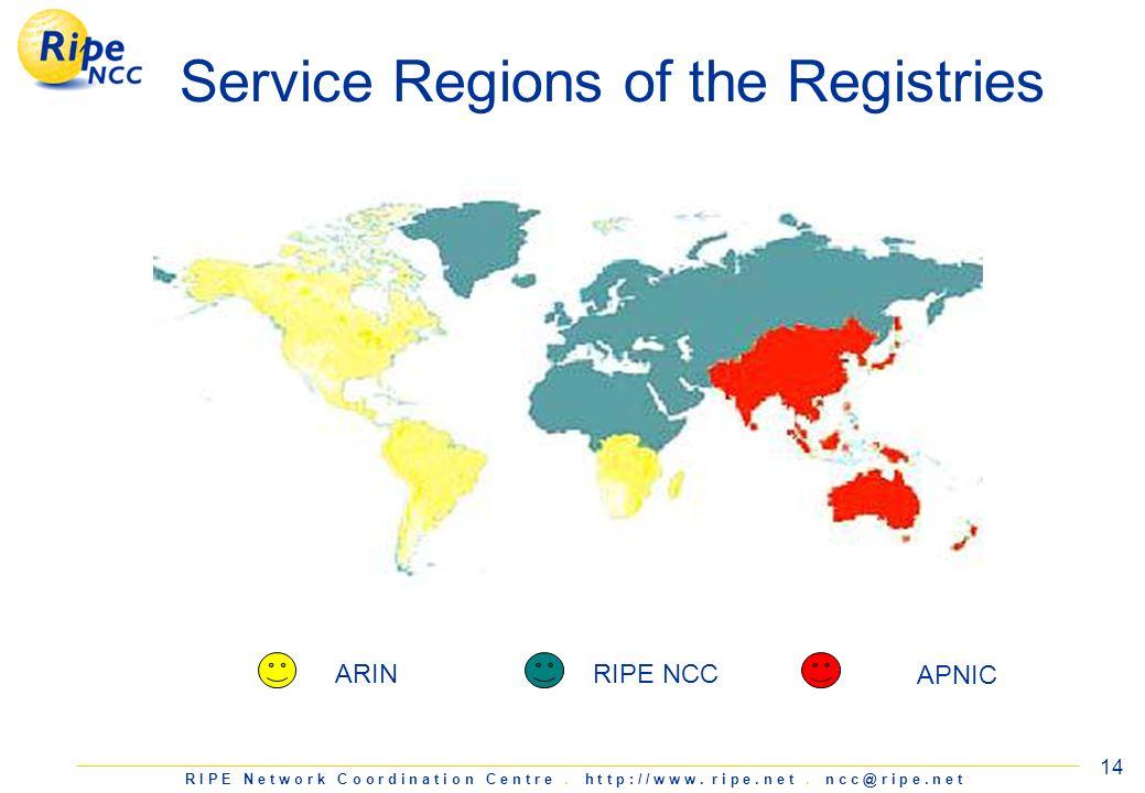 R I P E N e t w o r k C o o r d i n a t i o n C e n t r e. h t t p : / / w w w. r i p e. n e t. n c c @ r i p e. n e t 14 Service Regions of the Regis
