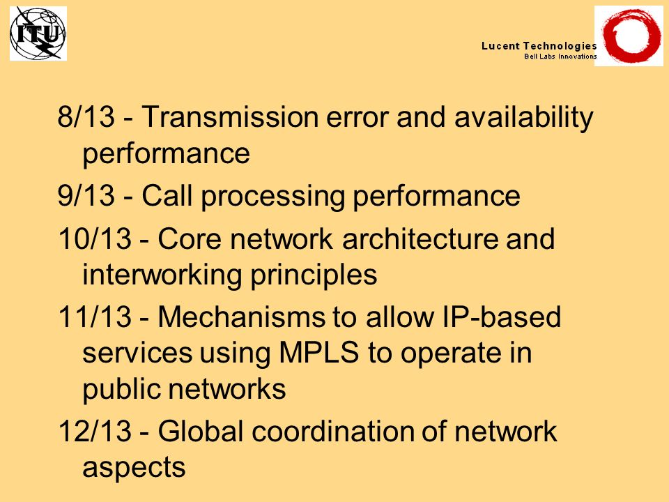 8/13 - Transmission error and availability performance 9/13 - Call processing performance 10/13 - Core network architecture and interworking principle