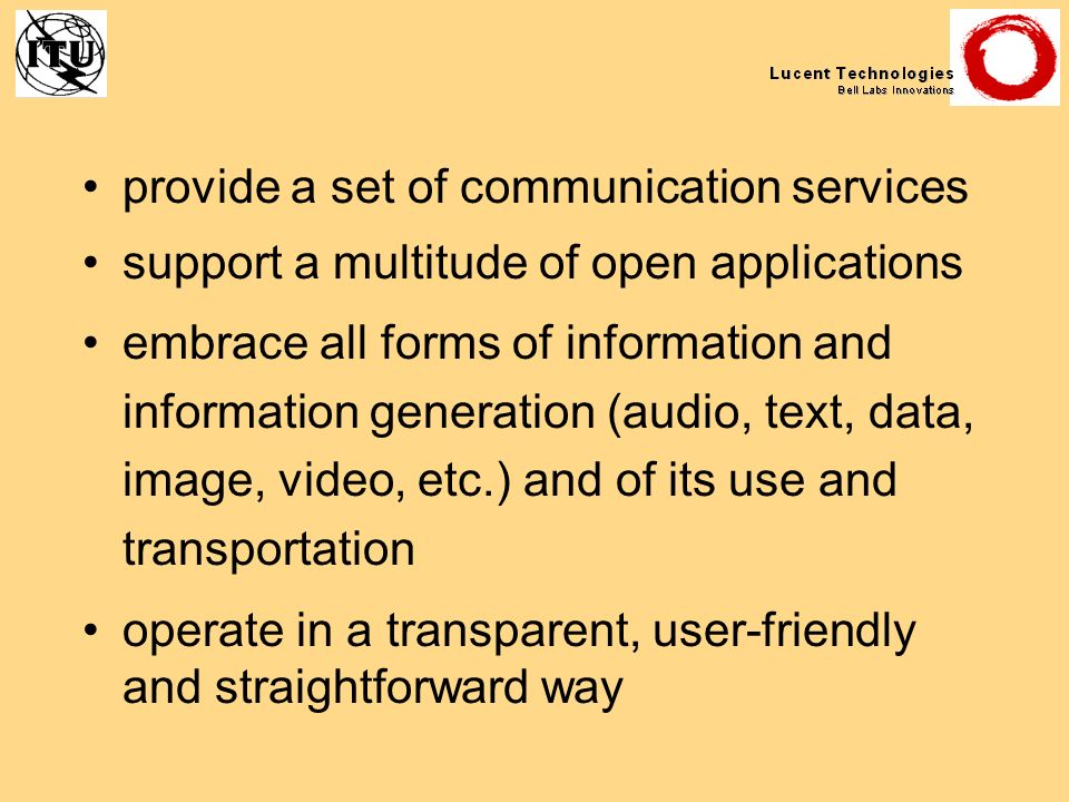 provide a set of communication services support a multitude of open applications embrace all forms of information and information generation (audio, t