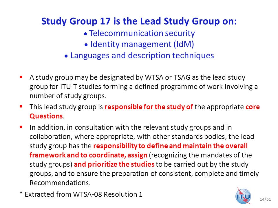SG 17 is Parent for Joint Coordination Activities (JCAs) on: Identity management Conformance & interoperability testing A joint coordination activity (JCA) is a tool for management of the work programme of ITU-T when there is a need to address a broad subject covering the area of competence of more than one study group.