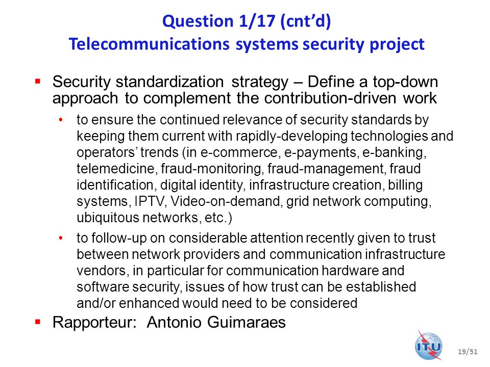Question 1/17 (cntd) Telecommunications systems security project Security standardization strategy – Define a top-down approach to complement the cont