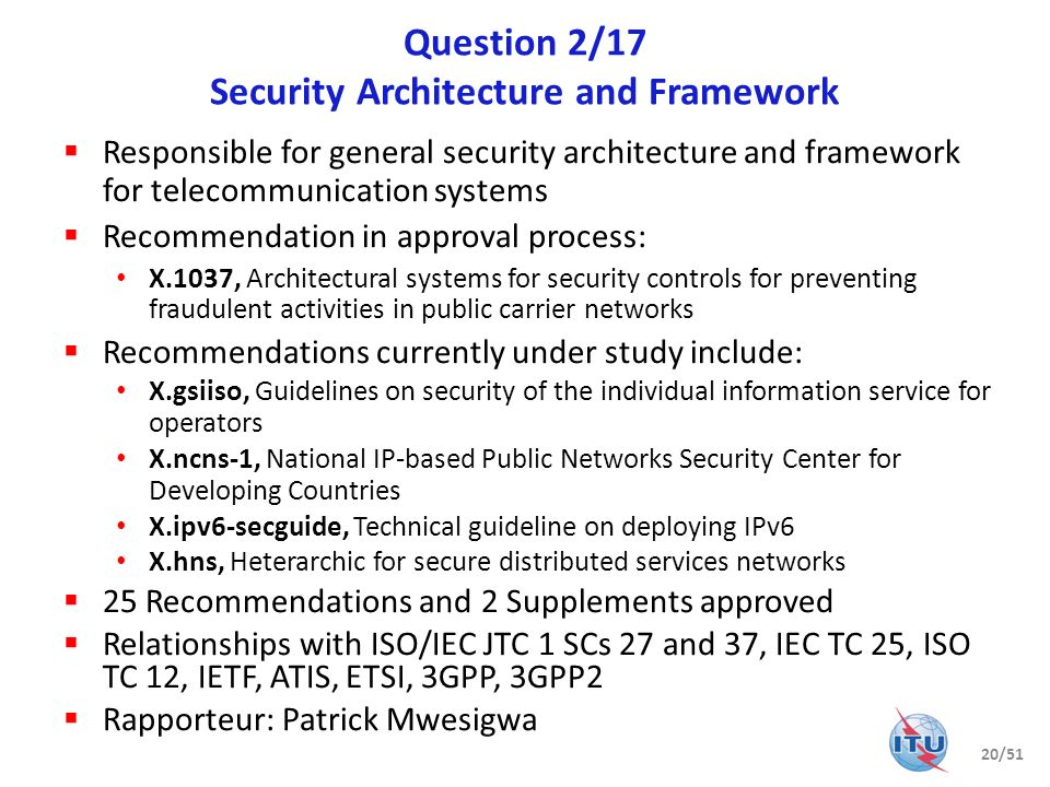 Question 3/17 Telecommunications information security management Responsible for information security management - X.1051, etc.