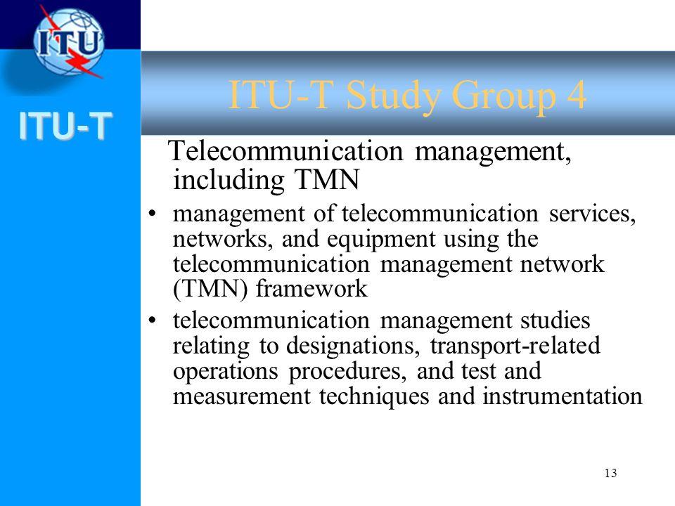 ITU-T 13 Telecommunication management, including TMN management of telecommunication services, networks, and equipment using the telecommunication man