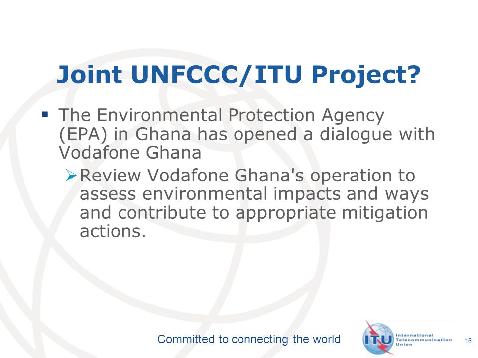 Committed to connecting the world Joint UNFCCC/ITU Project.