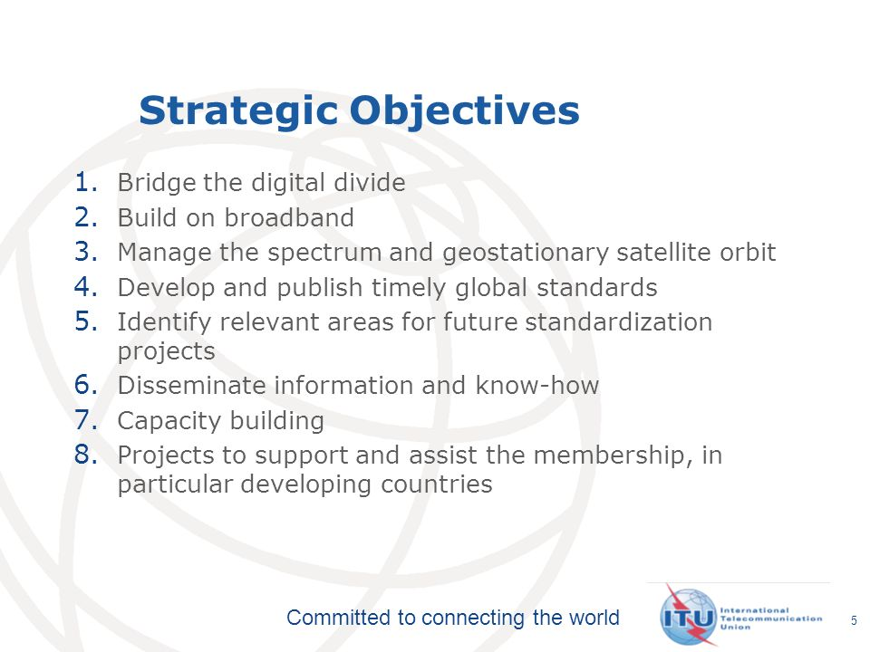Committed to connecting the world Strategic Objectives 1.