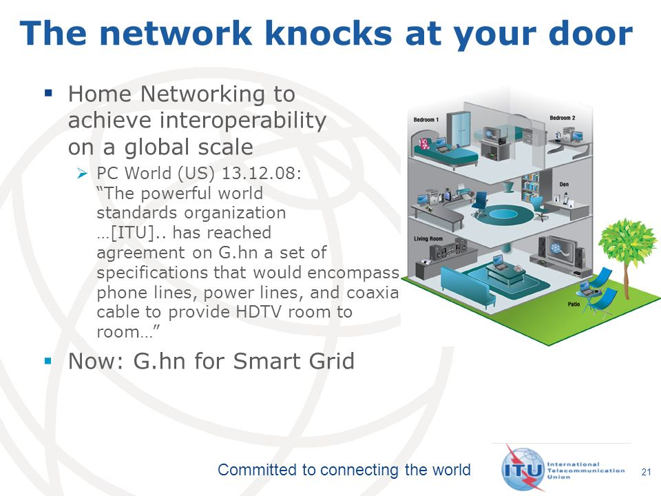 Committed to connecting the world 21 The network knocks at your door Home Networking to achieve interoperability on a global scale PC World (US) 13.12