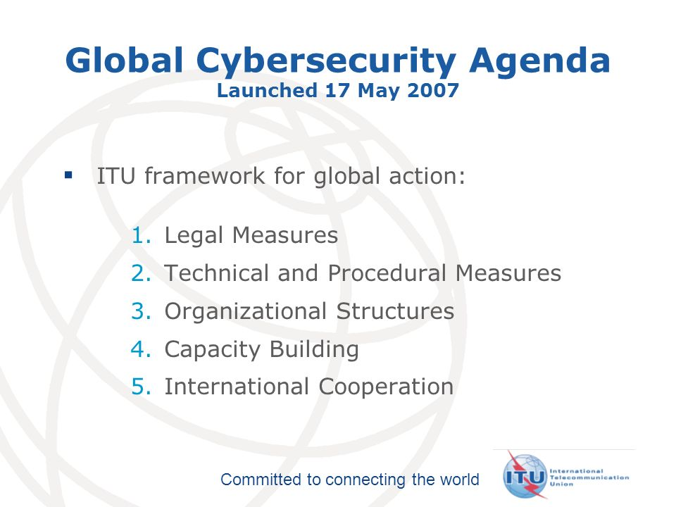 Committed to connecting the world The International Telecommunication Regulations ITRs catalyzed global telecoms liberalization and facilitated Internet Adopted to: Provide a basis for the provision & operation of international telecommunication services To designate responsibilities of Admins and Operators To provide general principles, even for commercially- negotiated arrangements Revision under discussion since PP98 WTSA and WCIT 5-30 November 2012 ITRs: Abrogate, revise or update.