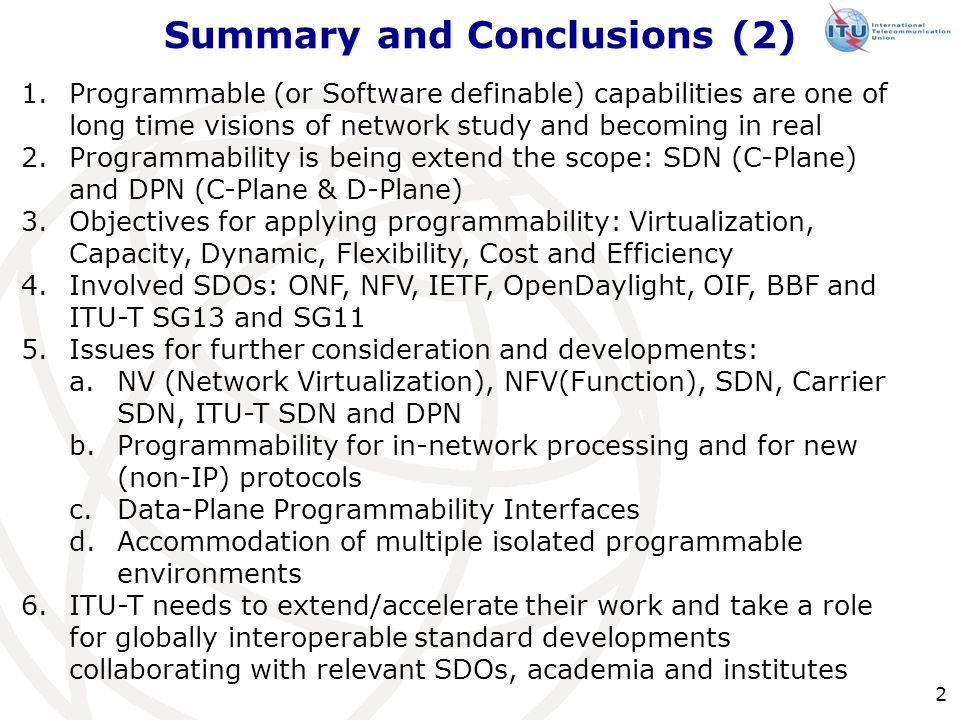 Proposed Action Items 3 1.Identify scope asap: NV (Network Virtualization), NFV(Function Virtualization), SDN, Carrier SDN, ITU-T SDN and DPN 2.FG-Carrier-SDN Focus Group vs.