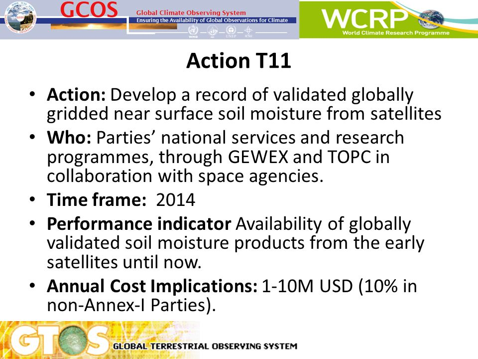 Action T11 Action: Develop a record of validated globally gridded near surface soil moisture from satellites Who: Parties national services and resear