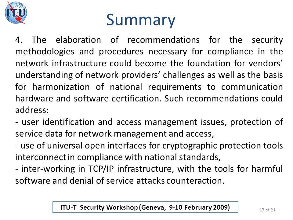 ITU-T Security Workshop (Geneva, 9-10 February 2009) Summary 17 of 21 4.