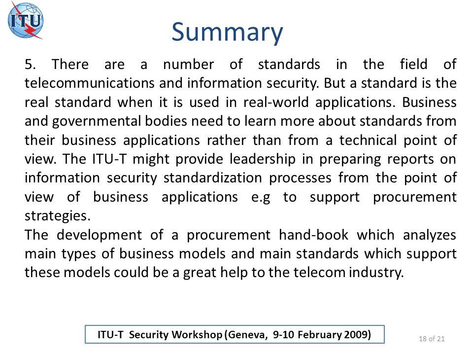 ITU-T Security Workshop (Geneva, 9-10 February 2009) Summary 18 of 21 5.