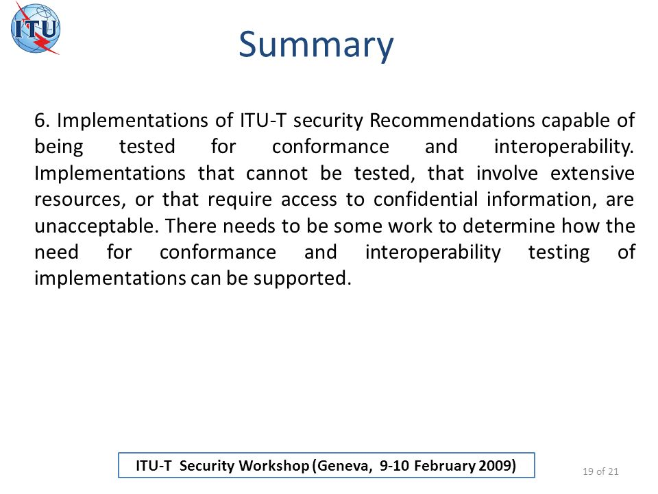 ITU-T Security Workshop (Geneva, 9-10 February 2009) Summary 19 of 21 6.