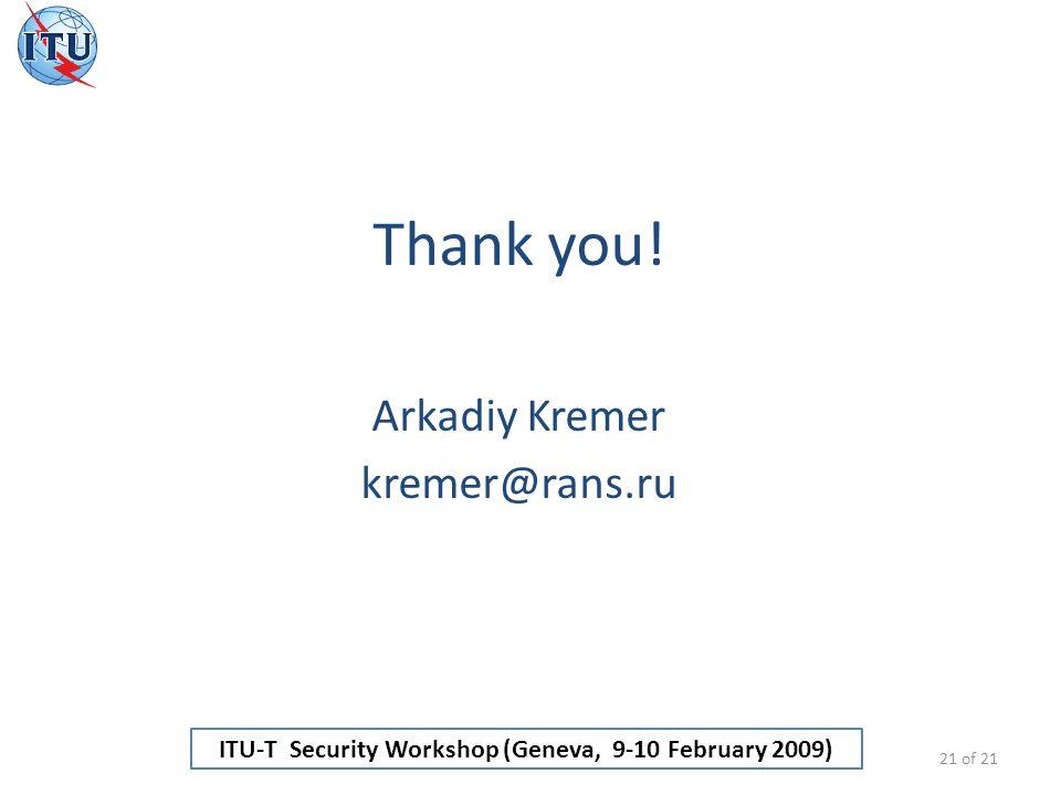 ITU-T Security Workshop (Geneva, 9-10 February 2009) Thank you.