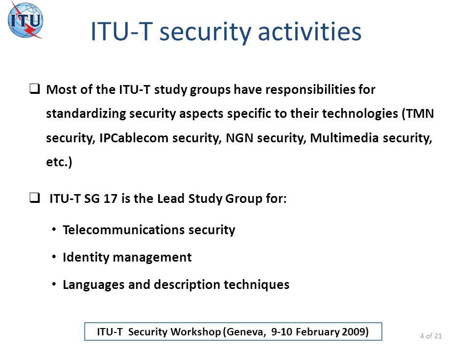 ITU-T Security Workshop (Geneva, 9-10 February 2009) Summary 15 of 21 1.