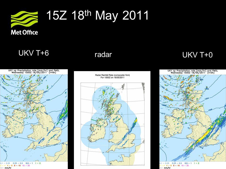 15Z 18 th May 2011 UKV T+6 radar UKV T+0