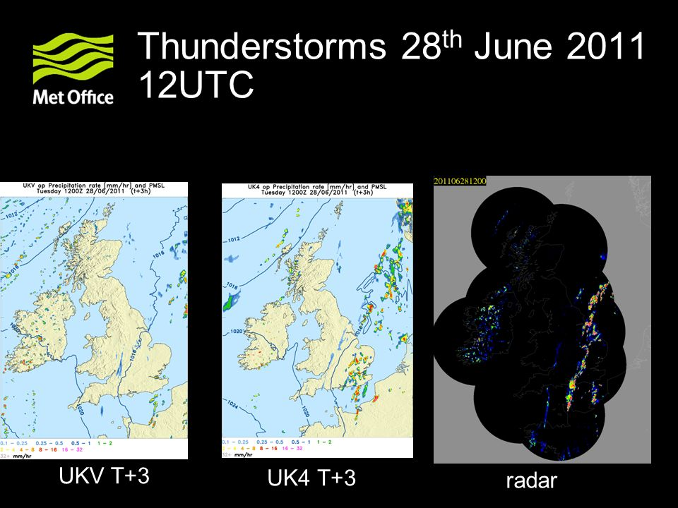 Thunderstorms 28 th June 2011 12UTC radar UK4 T+3 UKV T+3