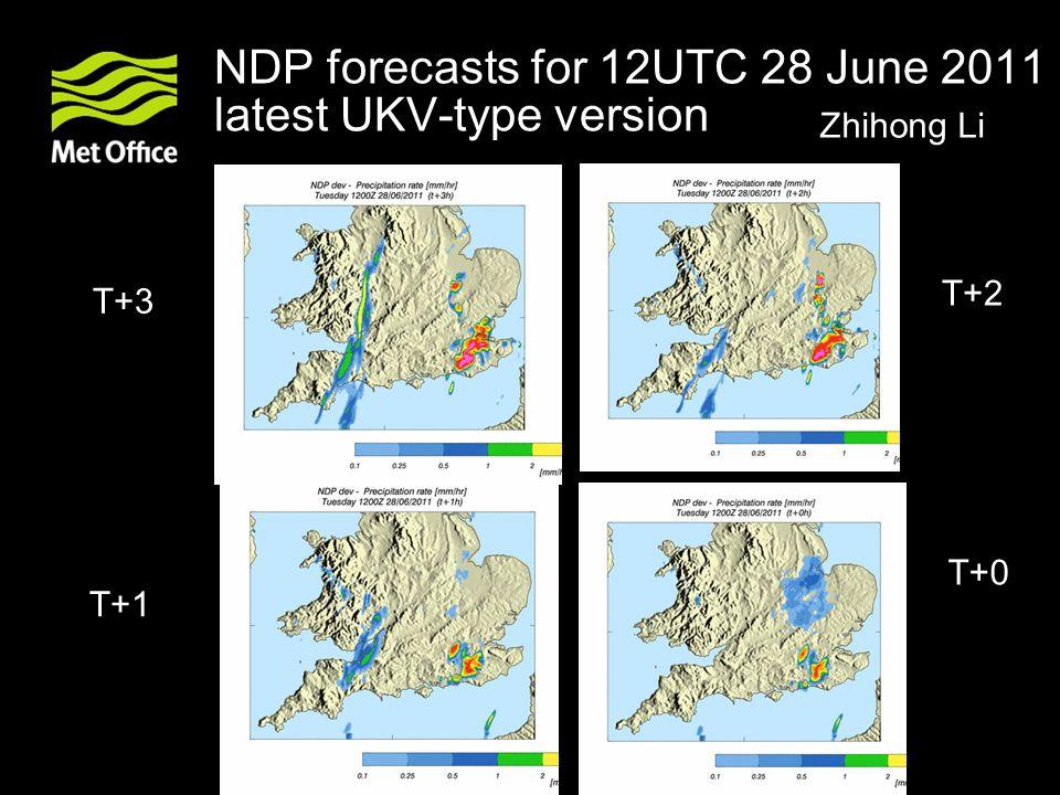 NDP forecasts for 12UTC 28 June 2011 latest UKV-type version T+2 T+1 T+3 T+0 Zhihong Li