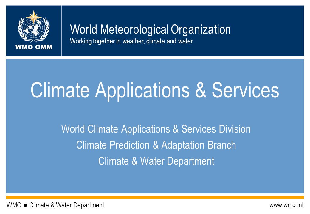 WMO OMM 22 OUTPUTSOUTPUTS ObservationsResearch Data bases Climate Scenarios Climate Predictions Climate Information for Adaptation User Specific Sectoral Advisory Services Capacity Building Climate Monitoring Climate Information Climate Outlooks Climate Risk Assessment Early Warnings INITIATIVEINITIATIVE Feedback