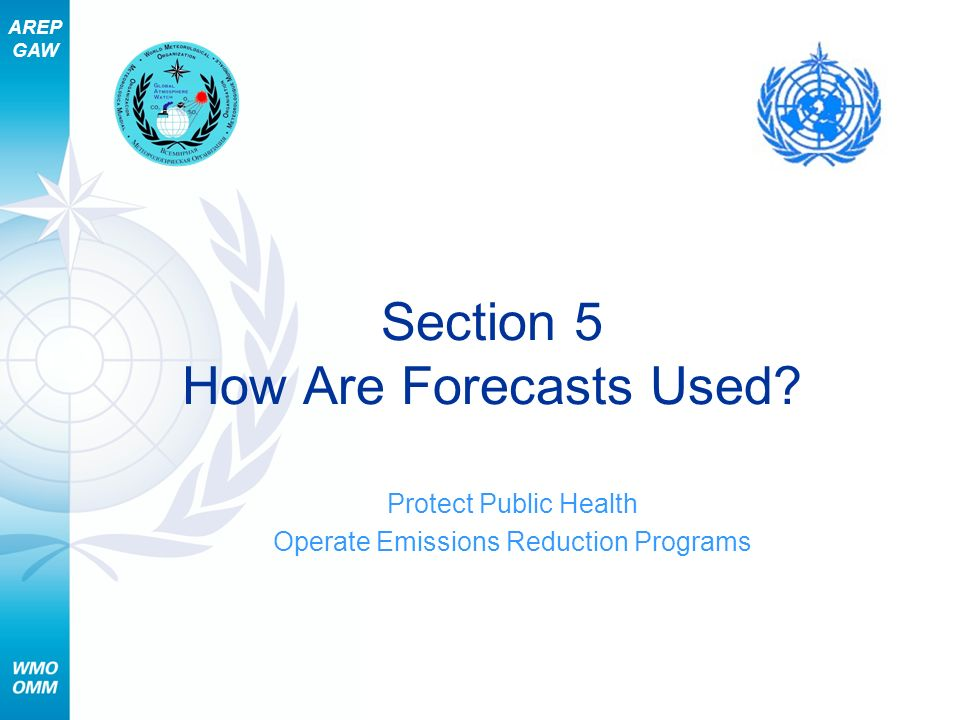 AREP GAW Section 5 How Are Forecasts Used.