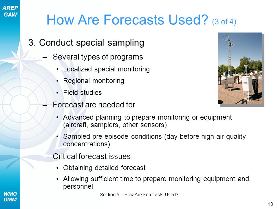 AREP GAW Section 5 – How Are Forecasts Used. 10 How Are Forecasts Used.