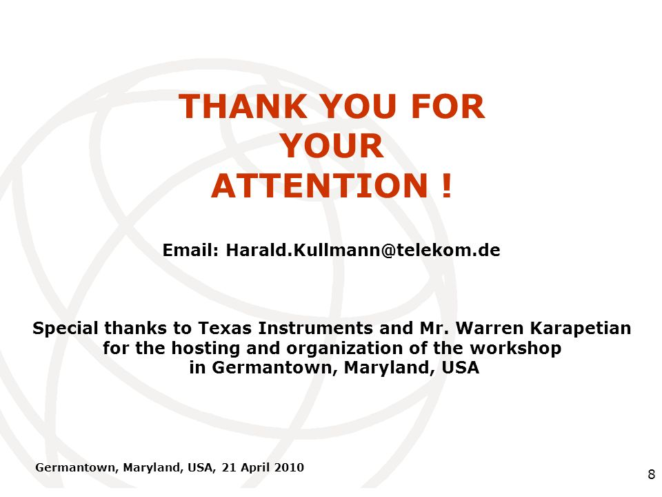 International Telecommunication Union Germantown, Maryland, USA, 21 April 2010 8 THANK YOU FOR YOUR ATTENTION .