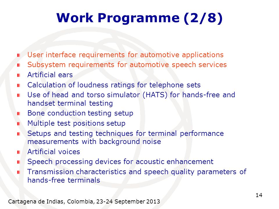 Cartagena de Indias, Colombia, 23-24 September 2013 14 Work Programme (2/8) User interface requirements for automotive applications Subsystem requirem