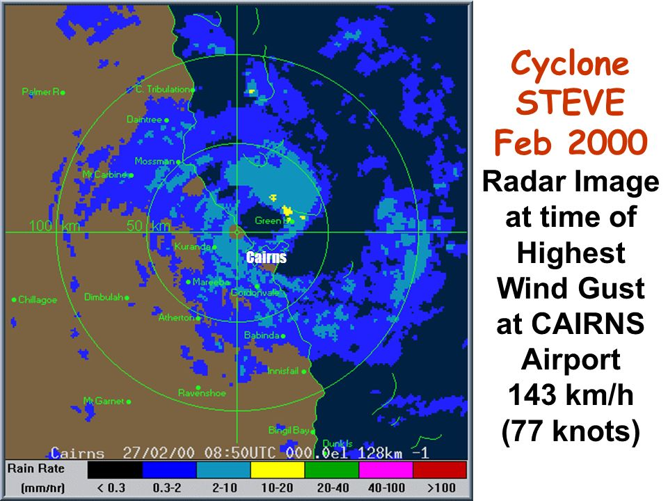 Cyclone STEVE Feb 2000 Radar Image at time of Highest Wind Gust at CAIRNS Airport 143 km/h (77 knots) Cairns