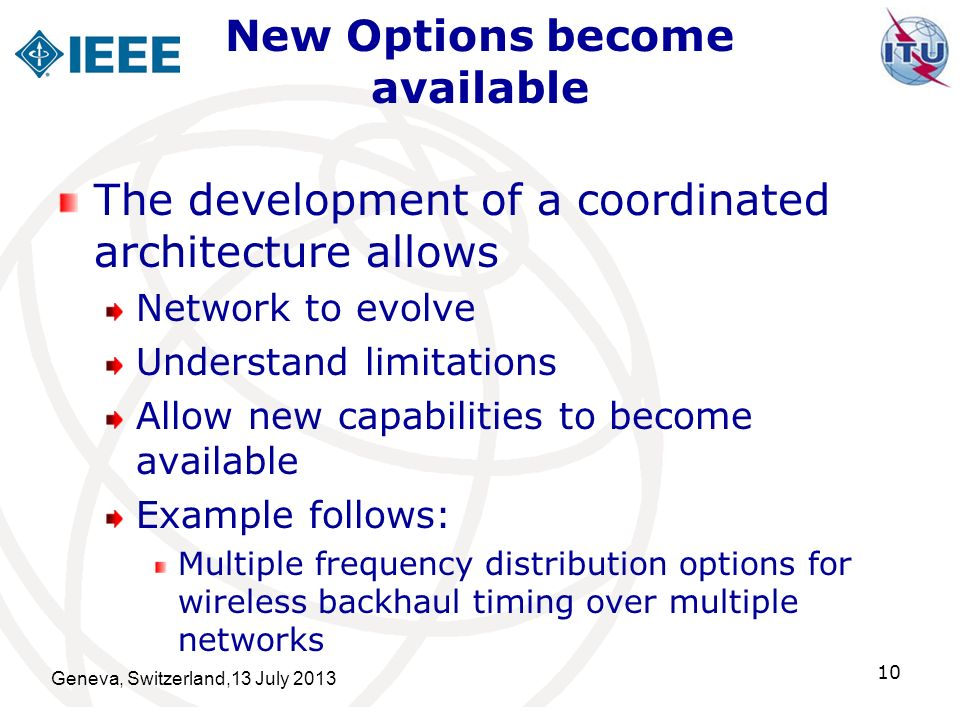 New Options become available The development of a coordinated architecture allows Network to evolve Understand limitations Allow new capabilities to b