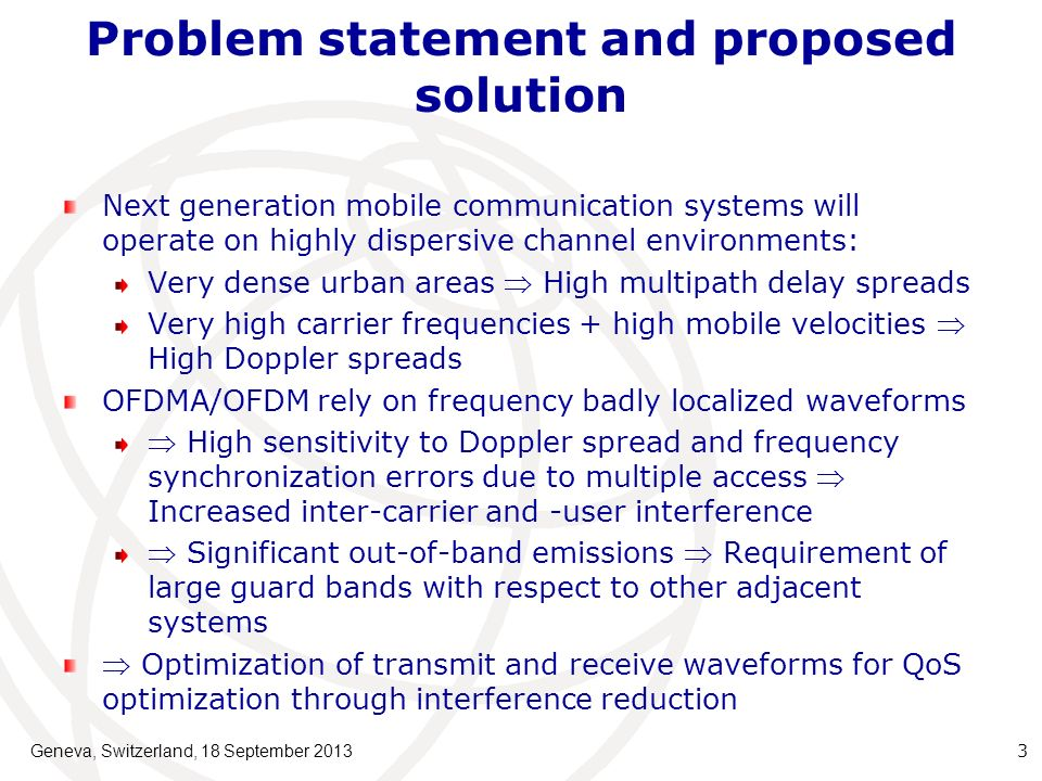 Problem statement and proposed solution Next generation mobile communication systems will operate on highly dispersive channel environments: Very dens