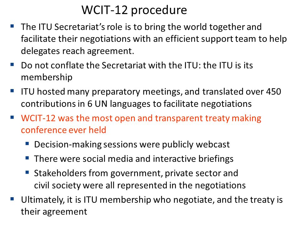 The ITU Secretariats role is to bring the world together and facilitate their negotiations with an efficient support team to help delegates reach agreement.