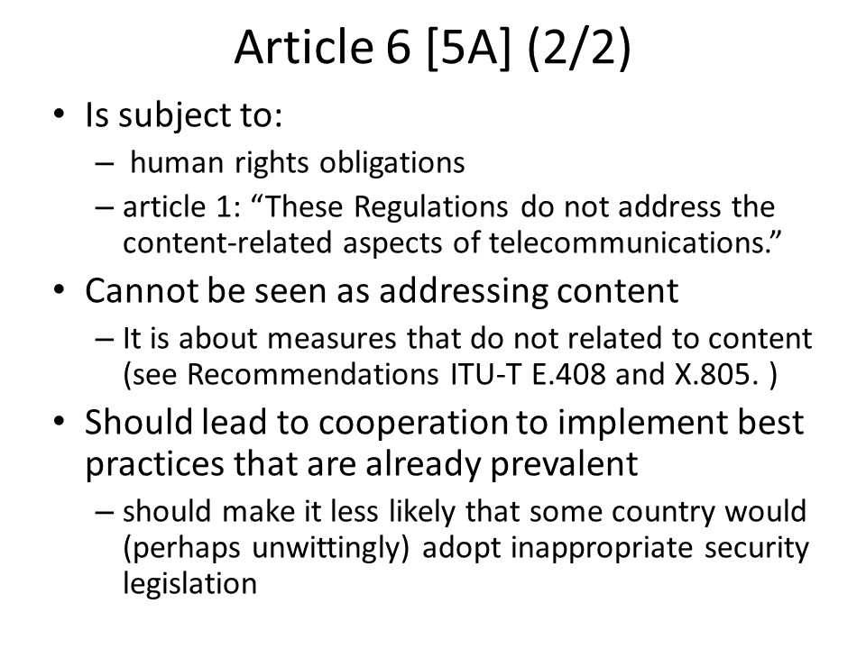 Article 6 [5A] (2/2) Is subject to: – human rights obligations – article 1: These Regulations do not address the content-related aspects of telecommunications.