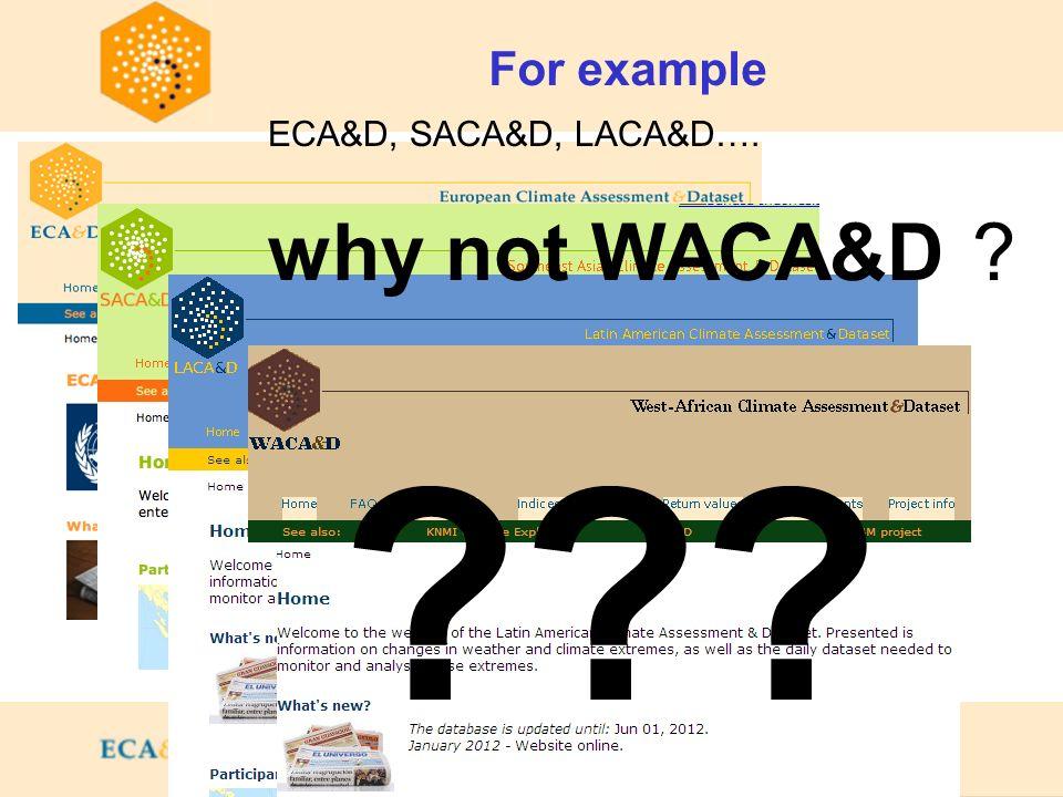 For example ??? ECA&D, SACA&D, LACA&D…. why not WACA&D ?
